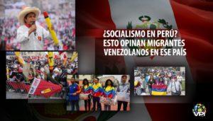 """Migrantes venezolanos en Perú al filo de """"vivir en socialismo"""""""