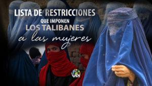 El regreso de los talibanes: un mundo oscuro y sin libertad para las mujeres