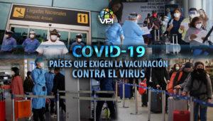 Lista de países que exigen la vacuna anticovid para ingresar