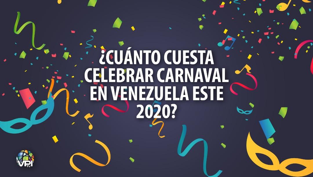 ¿Cuánto cuesta celebrar carnaval en Venezuela este 2020?