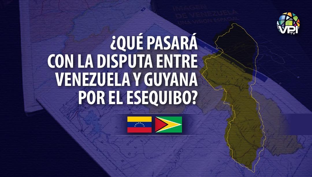 Especial - Que pasara con la disputa entre Venezuela y Guyana por el Esequibo