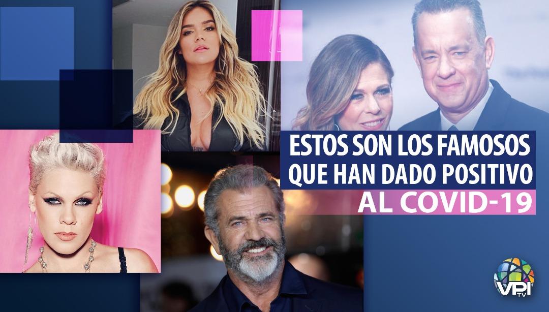 #EspecialVPItv | Estos son los famosos que han dado positivo al covid-19