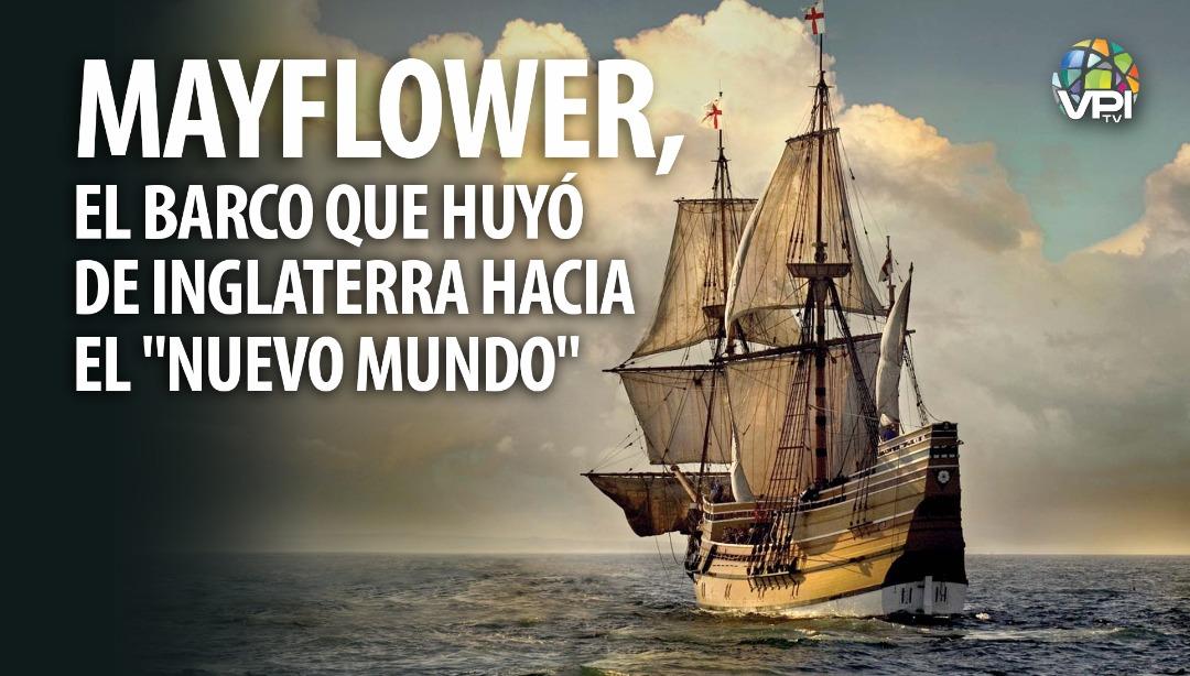 """Mayflower, el barco que huyó de Inglaterra hacia el """"Nuevo Mundo"""""""